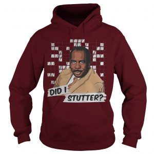 Stanley The Office Did I Stutter Hoodie