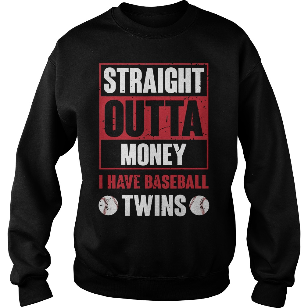 Straight Outta Money I Have Baseball Twins Sweater