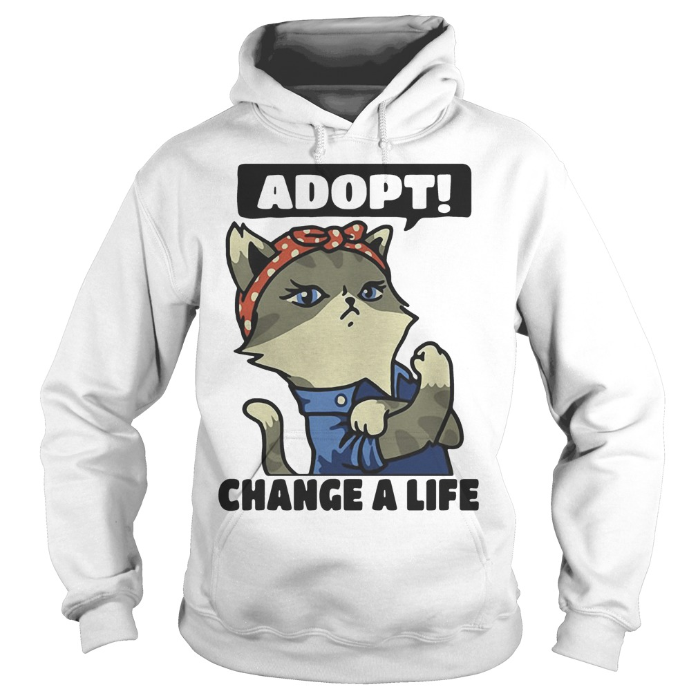 Strong Cat Lady Adopt Change A Life Hoodie