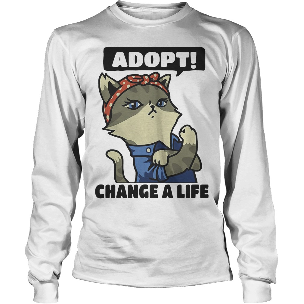 Strong Cat Lady Adopt Change A Life Longsleeve Tee