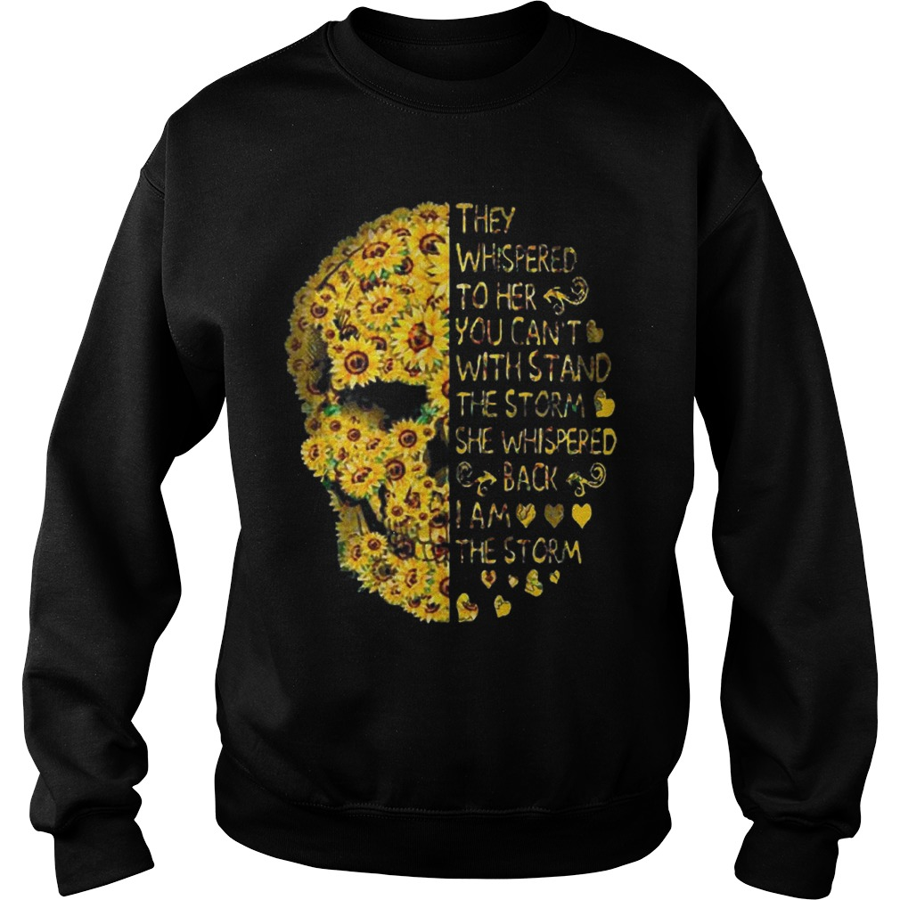 Sunflower Skull They Whispered To Her You Can't With Stand The Storm Sweater