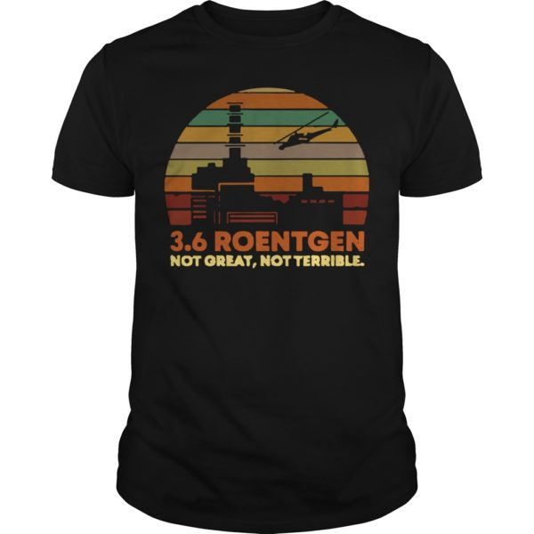 Sunset Vintage 3.6 Roentgen Not Great Not Terrible Shirt