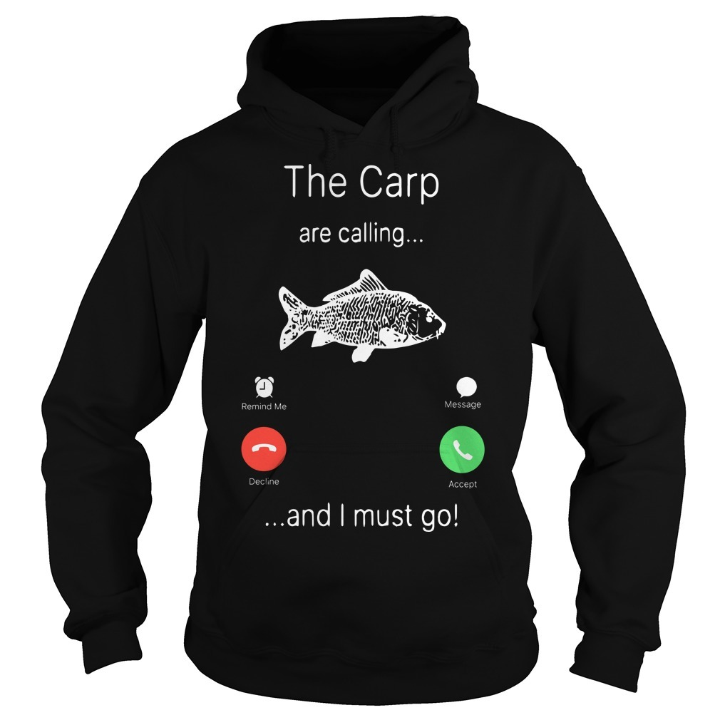 The Carp Are Calling And I Must Go Hoodie