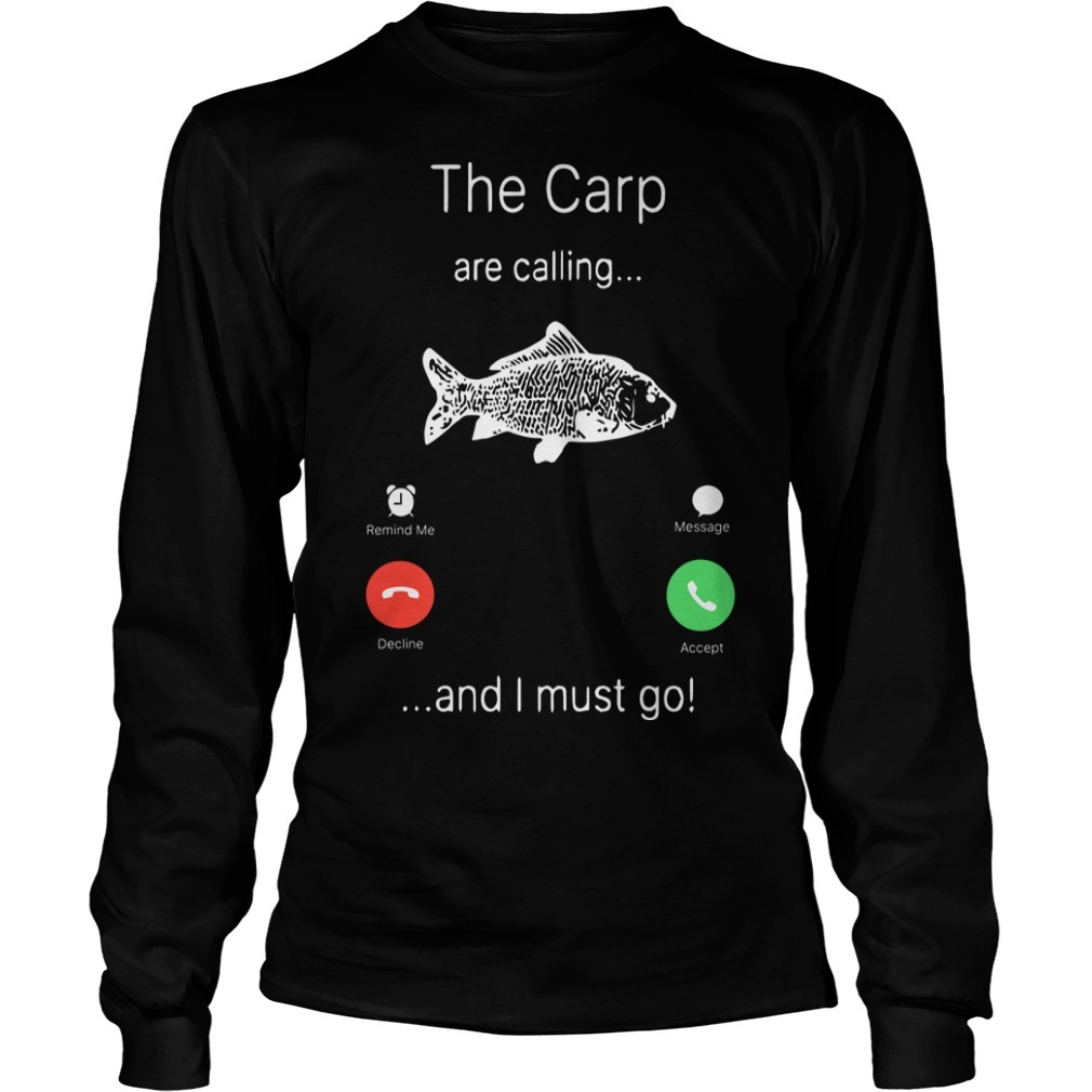 The Carp Are Calling And I Must Go Longsleeve Tee