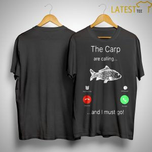 The Carp Are Calling And I Must Go Shirt