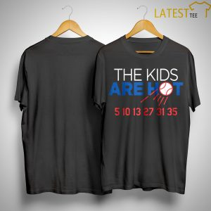 The Kids Are Hot 5 10 13 27 31 35 Shirt