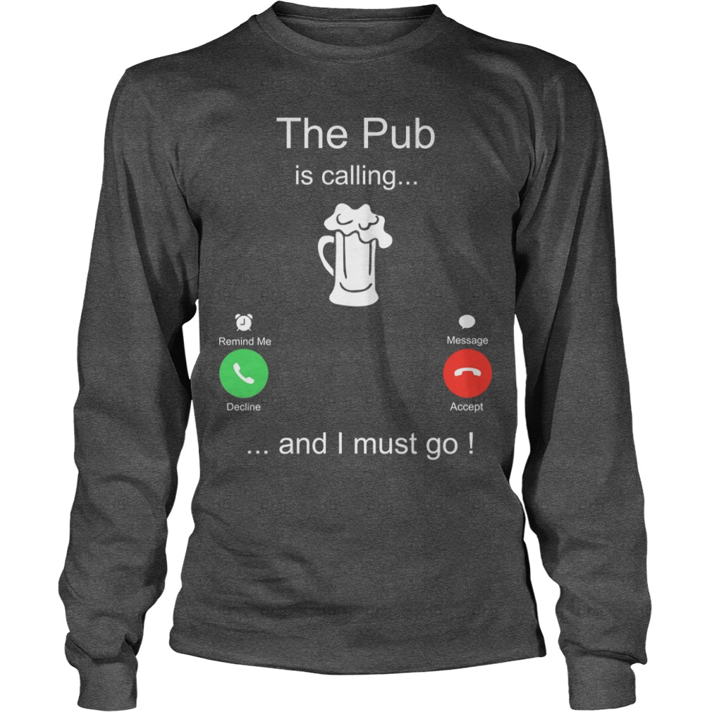 The Pub Is Calling And I Must Go Longsleeve Tee