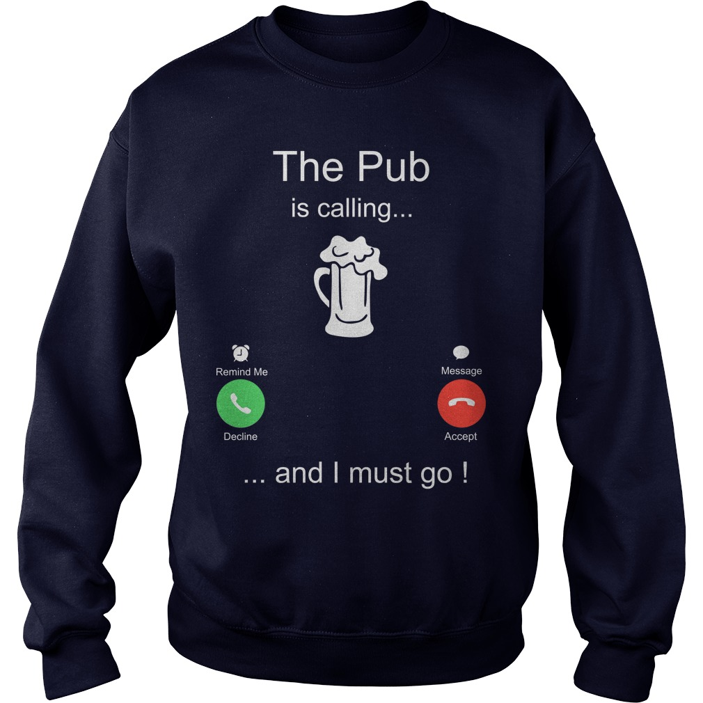The Pub Is Calling And I Must Go Sweater