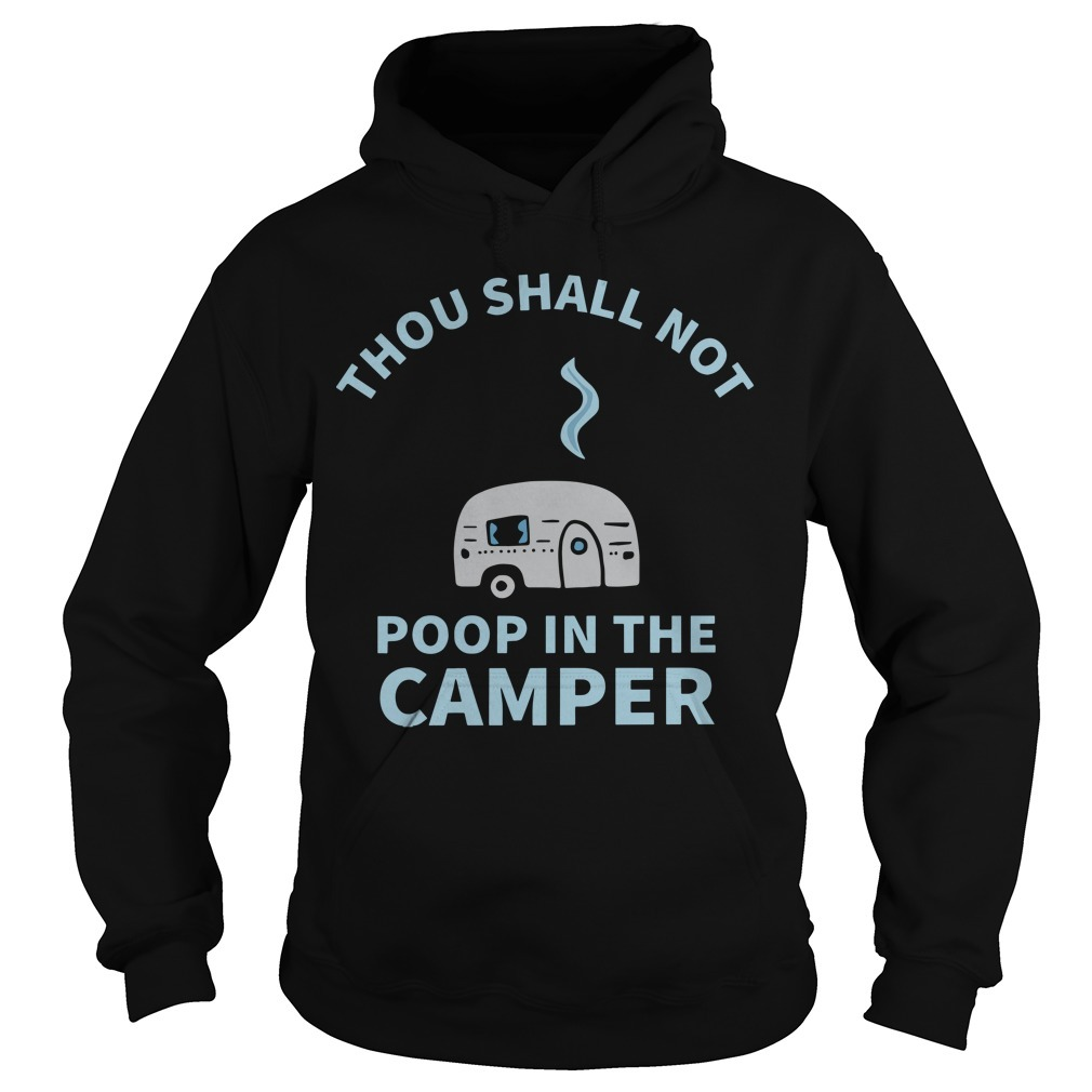 Thou Shall Not Poop In The Camper Hoodie