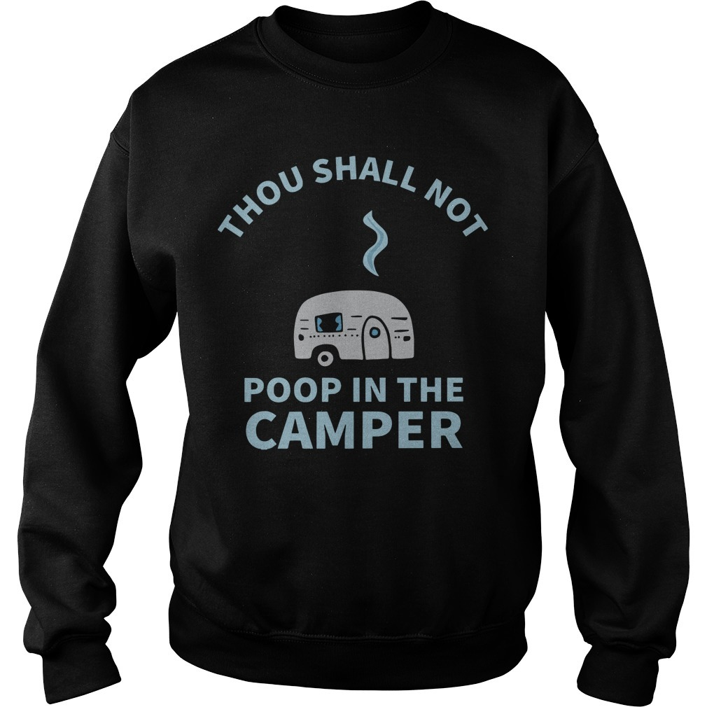 Thou Shall Not Poop In The Camper Sweater