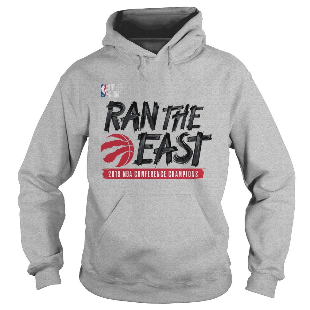 Toronto Raptors Ran The East 2019 NBA Conference Champions Hoodie