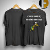 Turtle If You're Behind Me You Didn't Train Either Shirt