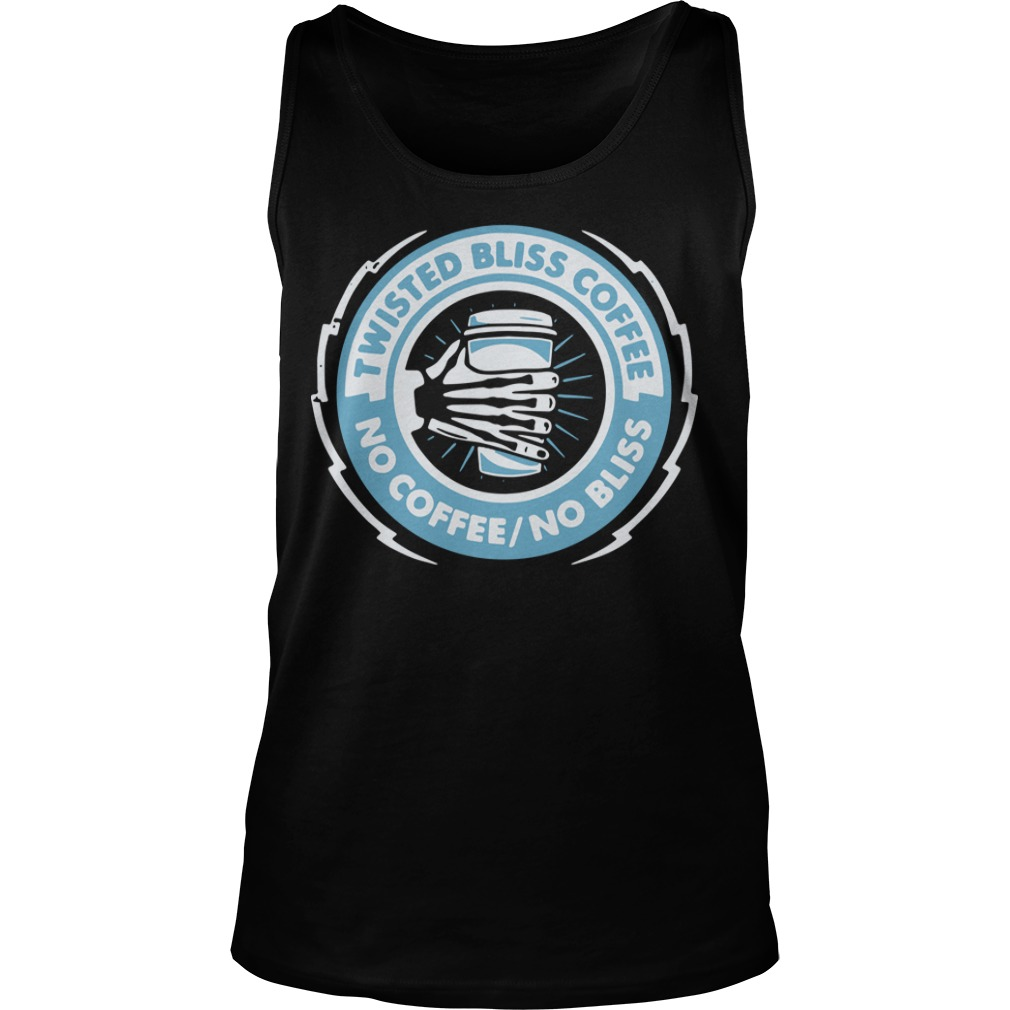 Twisted Bliss Coffee No Coffee No Bliss Tank Top