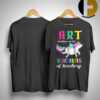 Unicorn Art Teachers Are The Unicorns Of Teaching Shirt