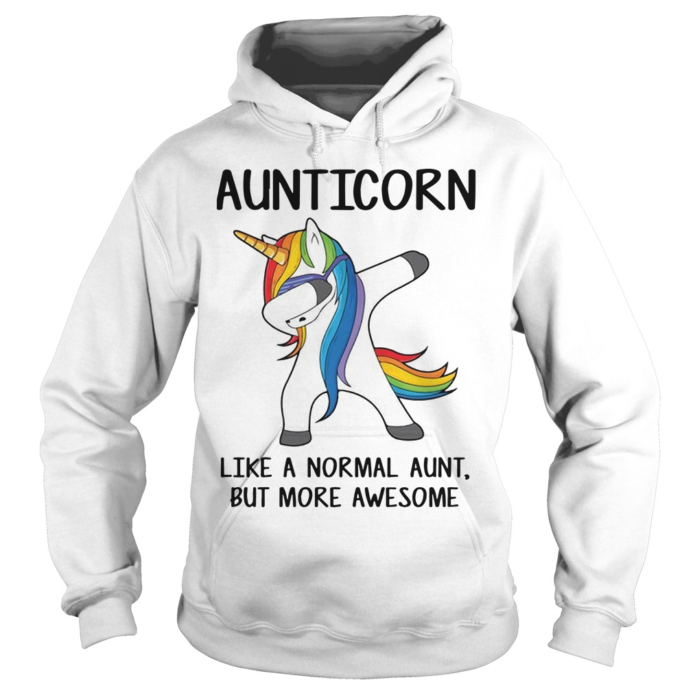 Unicorn Dabbing Aunticorn Like A Normal Aunt But More Awesome Hoodie