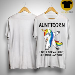 Unicorn Dabbing Aunticorn Like A Normal Aunt But More Awesome Shirt
