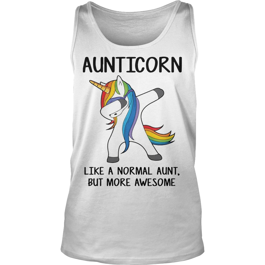 Unicorn Dabbing Aunticorn Like A Normal Aunt But More Awesome Tank Top