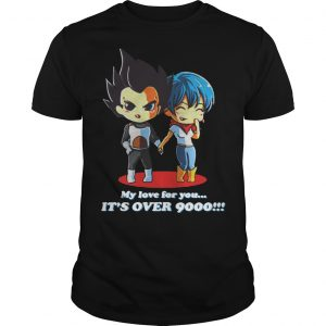Vegeta And Bulma My Love For You It's Over 9000 Shirt