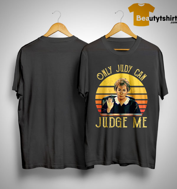 Vintage Judy Sheindlin Only Judy Can Judge Me Shirt