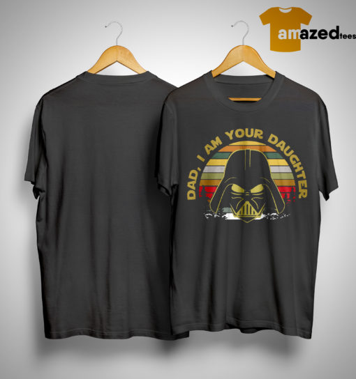 Vintage Star Wars Darth Vader Dad I Am Your Daughter Shirt