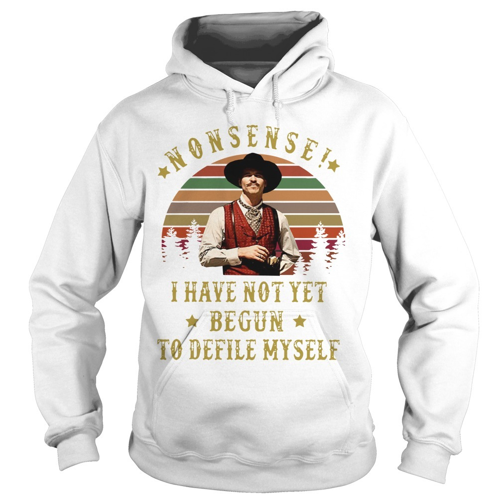 Vintage Sunset Nonsense I Have Not Yet Begun To Defile Myself Hoodie