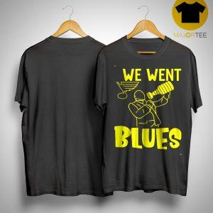 We Went Blues Shirt