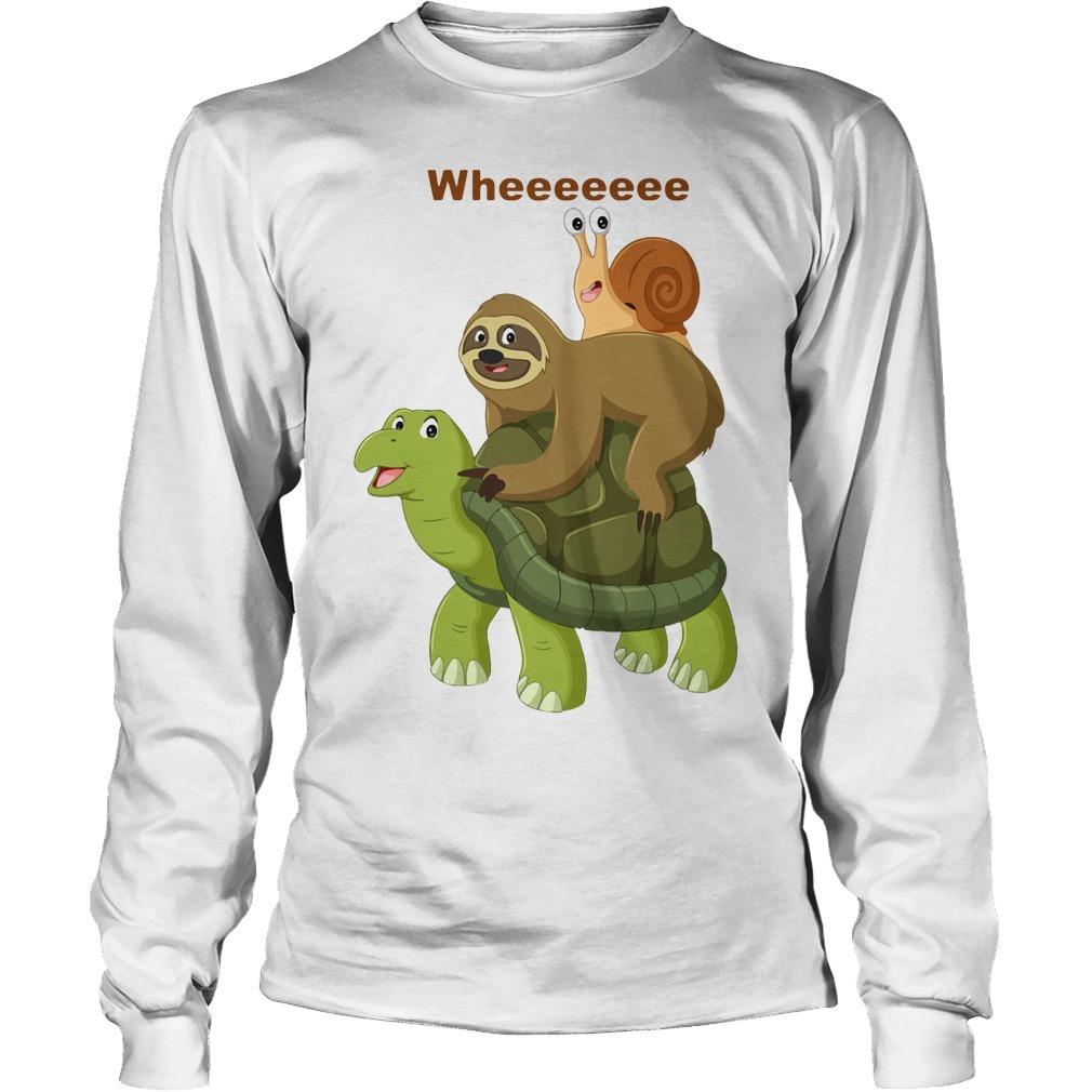 Wheeeeeee Sloth And Best Friend Turtles And Snail Longsleeve Tee