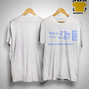 Who's At The Door Beacon Hill Season Two Shirt