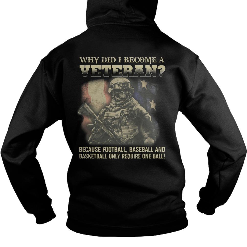 Why Did I Become A Veteran Because Football Baseball And Basketball Hoodie