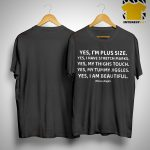 Yes I'm Plus Size Yes I Have Stretch Marks Yes My Thighs Touch Shirt