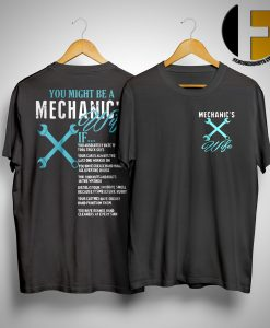 You Might Be A Mechanic's Wife If You Absolutely Hate The Tool Truck Shirt