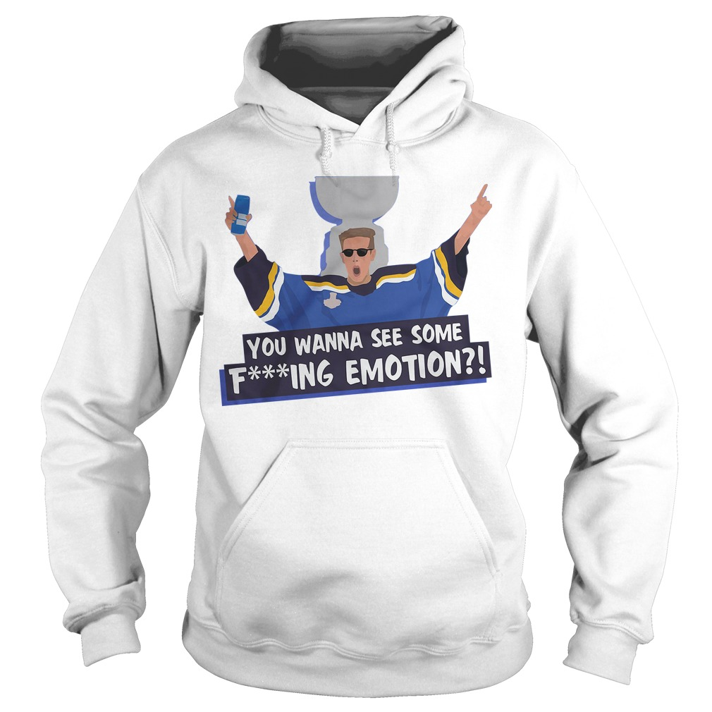 You Wanna See Some Fing Emotion Hoodie