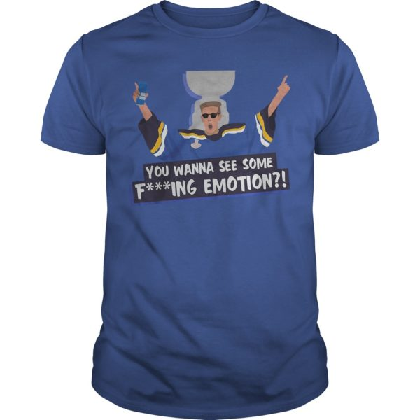 You Wanna See Some Fing Emotion Shirt