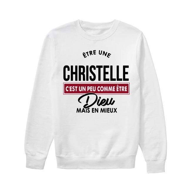 Être Une Christelle C'est Un Peu Comme Être Dieu Mais Mieux Sweater