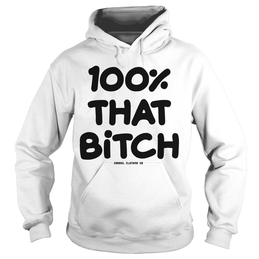100% That Bitch Hoodie