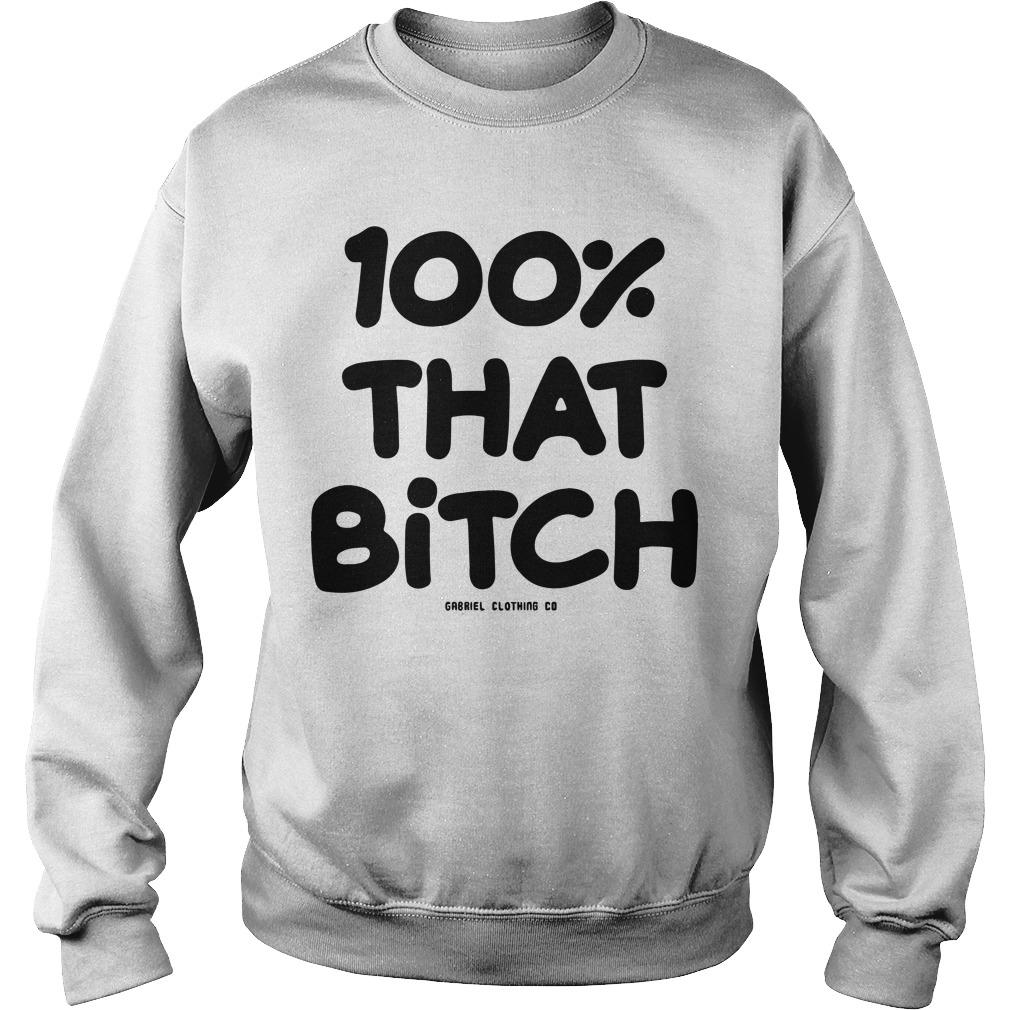 100% That Bitch Sweater