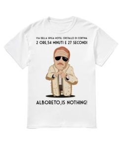2 Ore 54 Minuti E 27 Secondi Alboreto Is Nothing Shirt
