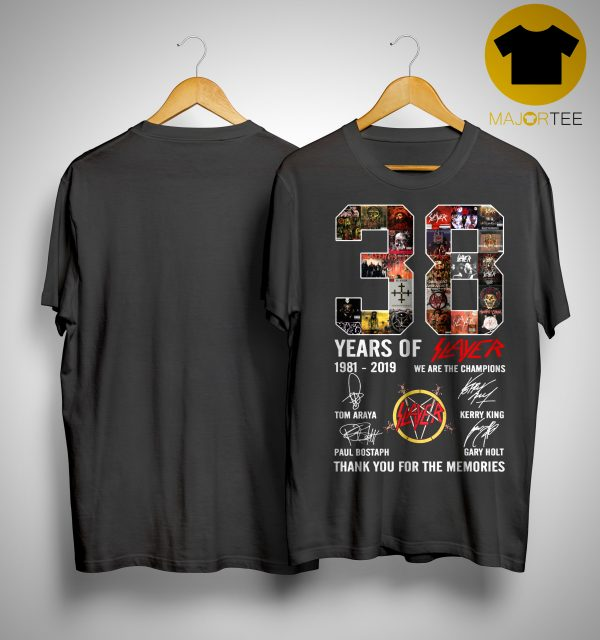 38 Years Of Slayer 1981 2019 We Are The Champions Shirt