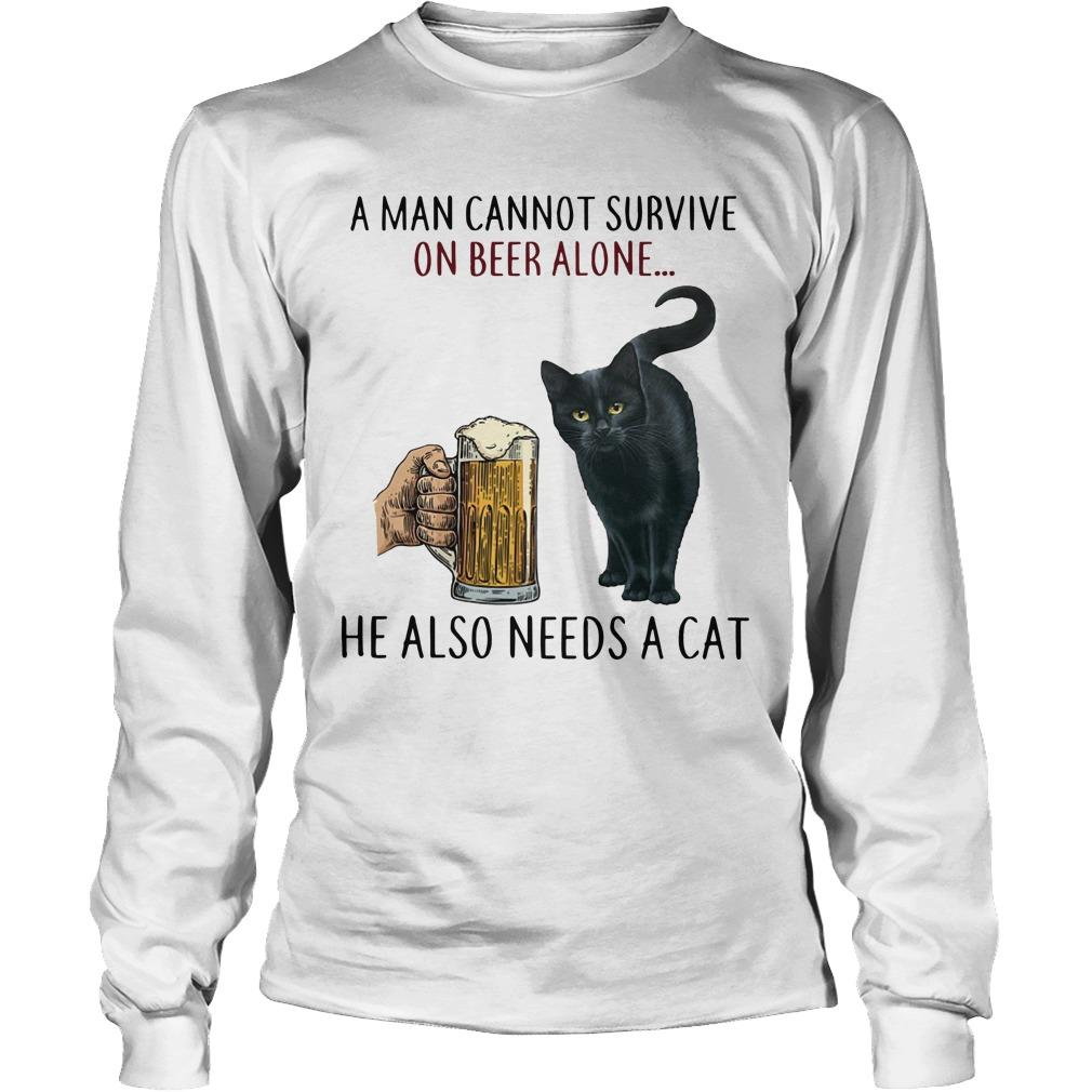 A Man Cannot Survive On Beer Alone He Also Needs A Cat Longsleeve