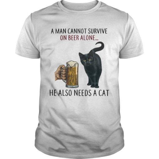 A Man Cannot Survive On Beer Alone He Also Needs A Cat