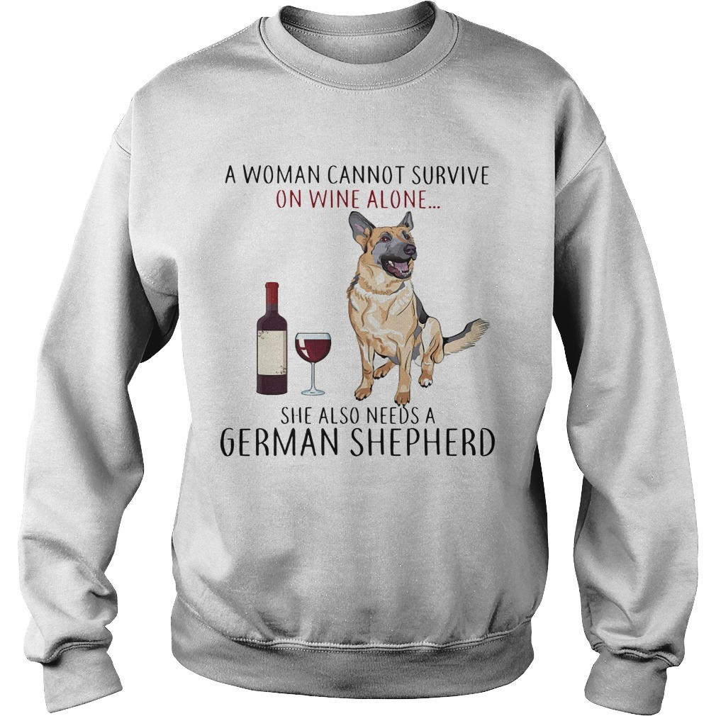 A Woman Cannot Survive On Wine Alone She Also Needs A German Shepherd Sweater