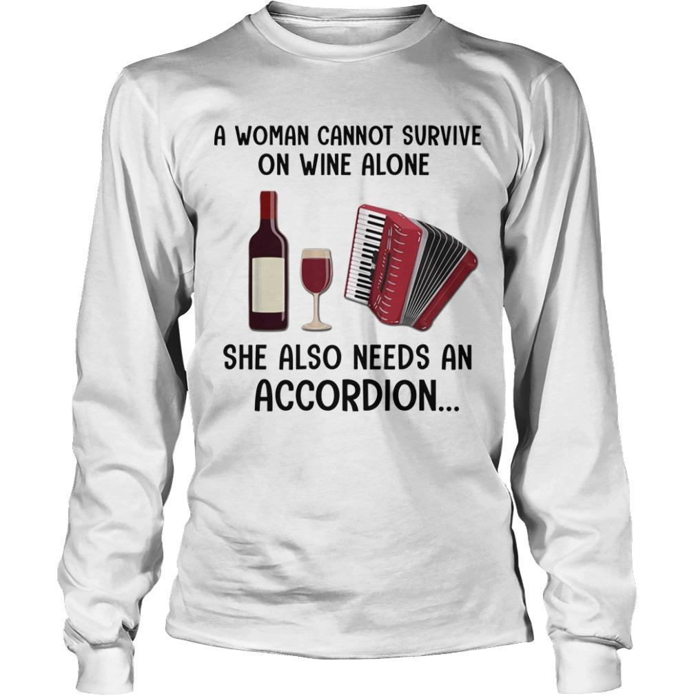 A Woman Cannot Survive On Wine Alone She Also Needs An Accordion Longsleeve