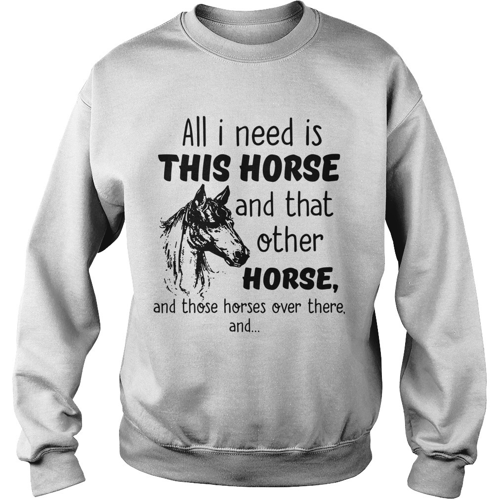All I Need Is This Horse And That Other Horse Sweater