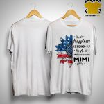 American Flag Sunflower Happiness Is Being A Mimi Shirt
