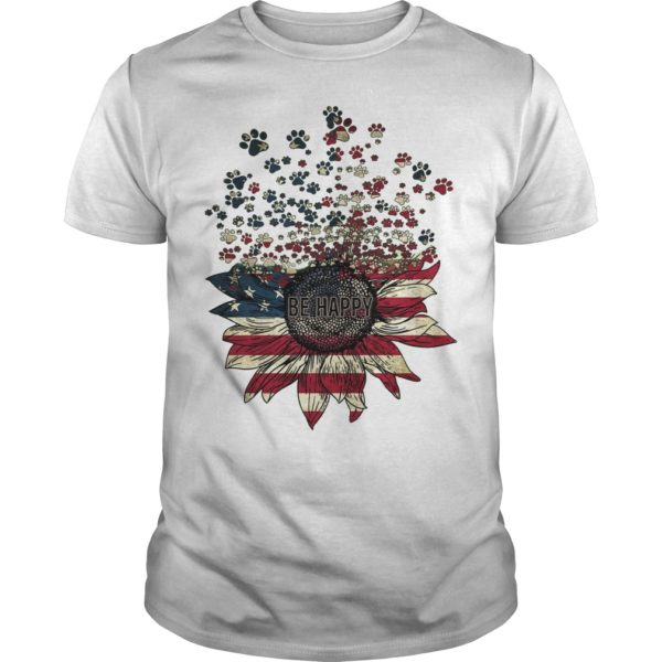 American Flag Sunflower Paw Dogs Be Happy Shirt