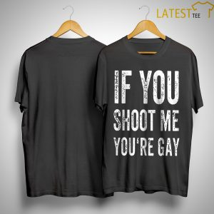 Area 51 Raid If You Shoot Me Your Gay T Shirt