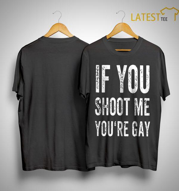 Area 51 Raid If You Shoot Me Your Gay T Shirt