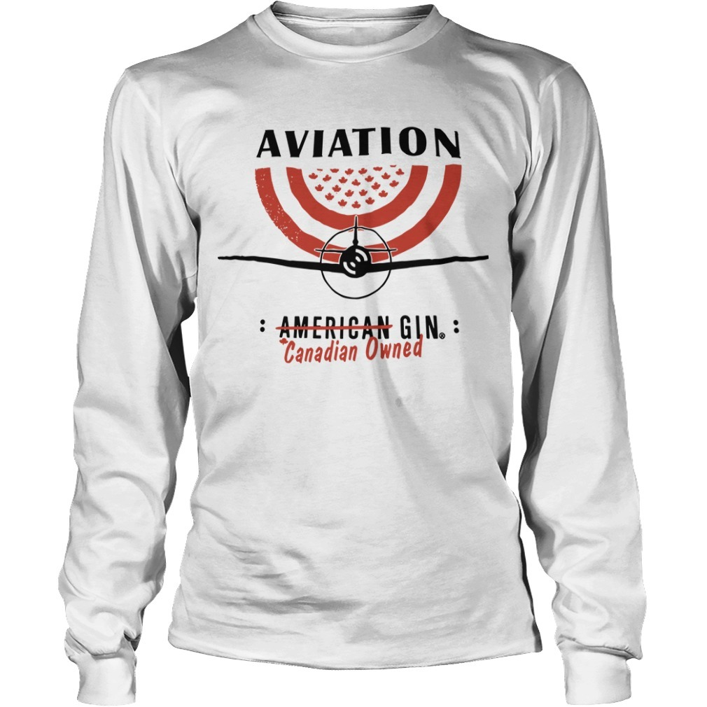 Aviation American Gin Canadian Owned Long Sleeve Tee