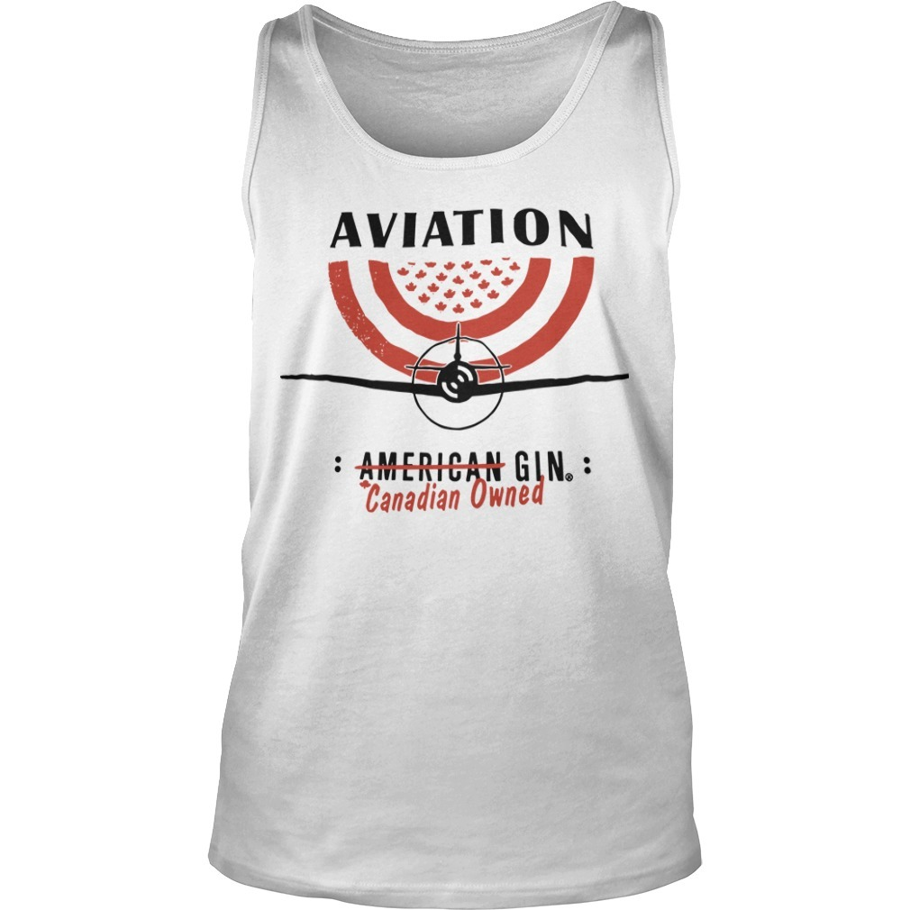 Aviation American Gin Canadian Owned Tank Top