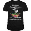 Behind Every Crazy Woman Is A Lineman Shirt